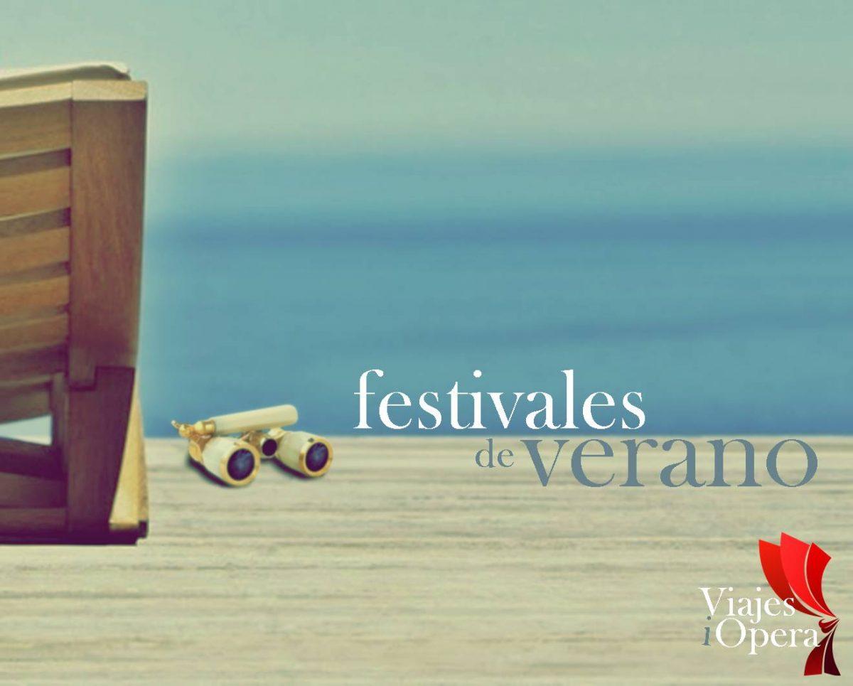 Festivales de ópera verano 2017 viajes iopera