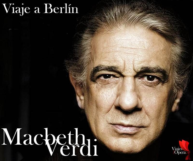 Placido-Domingo Viaje a Berlín , Macbeth de Giuseppe Verdi con Netrebko, Domingo y Barenboim