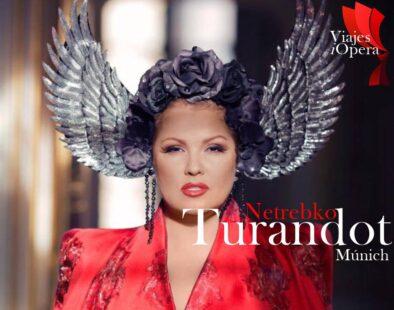 Viaje a Múnich. Anna Netrebko como Turandot del 31 de enero al 2 de febrero 2020