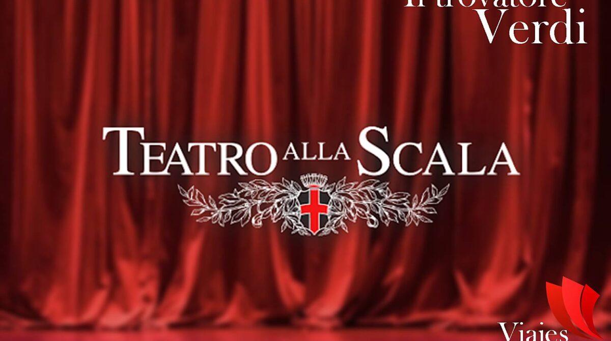 Viaje Scala Milán para ver Il trovatore de Giuseppe Verdi Viaje a Milán